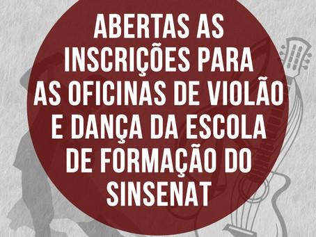 ABERTAS AS INSCRIÇÕES PARA AS OFICINAS DE VIOLÃO E DANÇA DA ESCOLA DE FORMAÇÃO DO SINSENAT