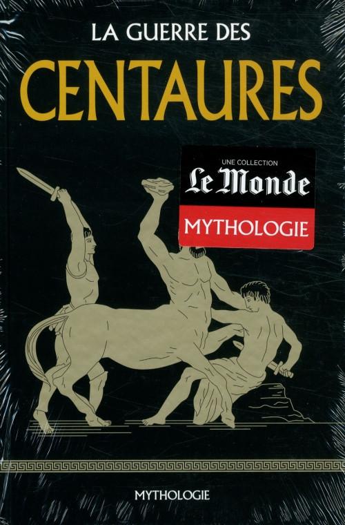 Mythologie - La Guerre des Centaures