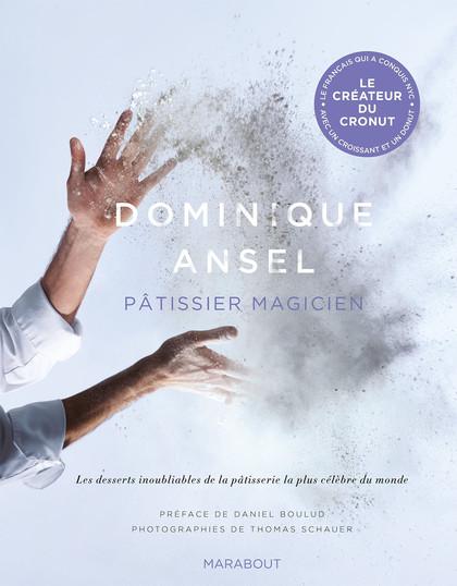 Dominique Ansel : pâtissier magicien