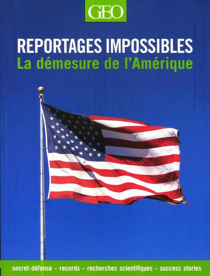 Reportages impossibles : la démesure de l'Amérique