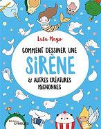 Comment dessiner une sirène et autres créatures mignonnes