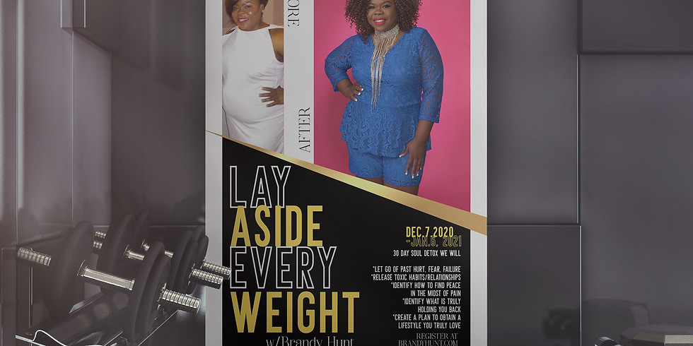Lay Aside Every Weight   30 Day Soul Detox