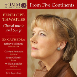 Penelope Thwaites - From Five Continents: Choral music & songs