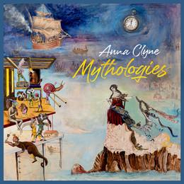Anna Clyne - Mythologies
