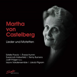 Martha von Castelberg - Songs & Motets