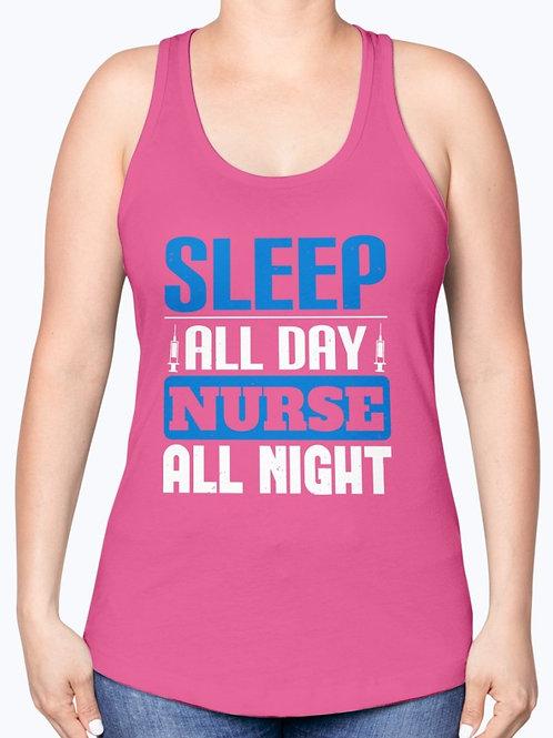Sleep All Day Nurse All Night - Racerback Tank