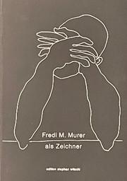 Fredi M. Murer als Zeichner