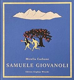 Monographie über Samuele Giovanoli (1877 – 1941) / Retrospective: Samuele Giovanoli (1877 – 1941)