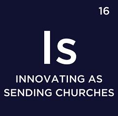 16 - Innovating As Sending Churches.png