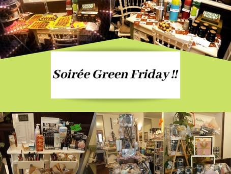 Soirée Green Friday ! Pour ce Vendredi 29 Novembre ! Nous sommes heureuse de vous accueillir dans vo