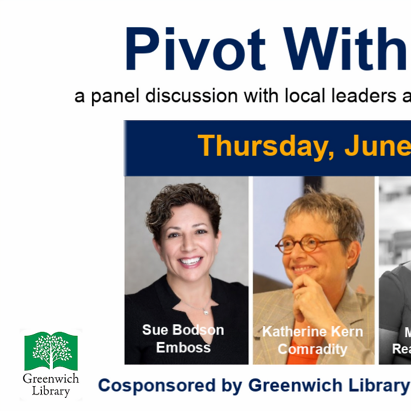 Pivot with Purpose : Greenwich Library Virtual Panel Even, Woman Owned Greenwich