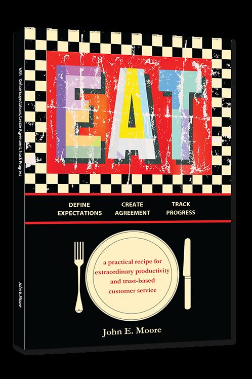 EAT: Define Expectations, Create Agreement, Track Progress Paperback