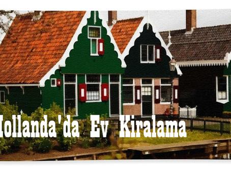 Hollanda'da Ev Kiralamak Zor mu?