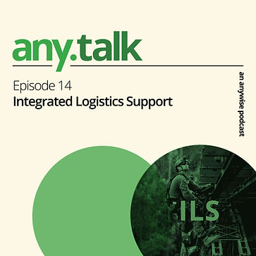 Any.Talk Podcast Episode 14 - Integrated Logistics Support (ILS)