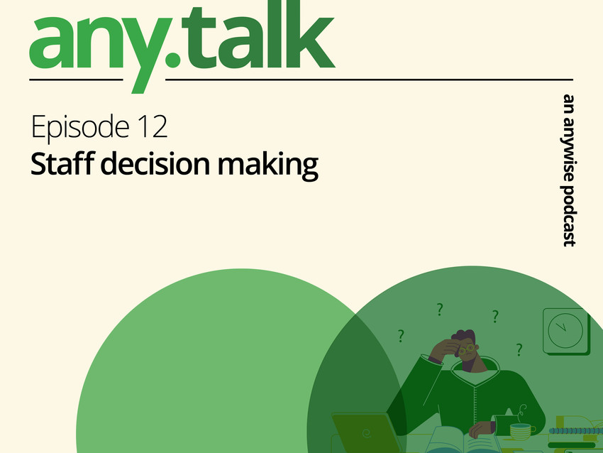 Any.Talk Podcast Episode 12 - Staff Decision Making