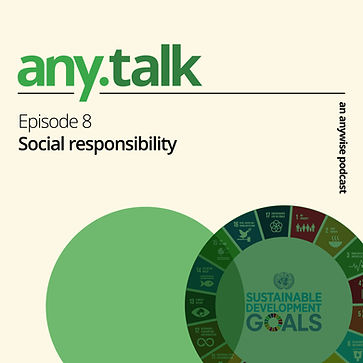 Any.Talk Podcast Episode 8 - Social Responsibility