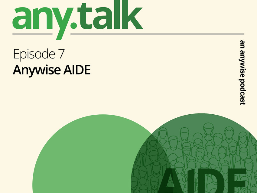 Any.Talk Podcast Episode 7 - Anywise AIDE