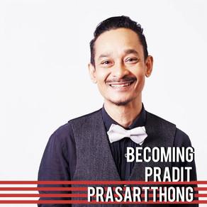 Becoming Pradit Prasartthong