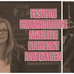 Festival Programming: Mobility, Currency and Oxygen [Panel/JTD]