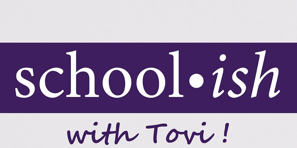 School-ish with Tovi