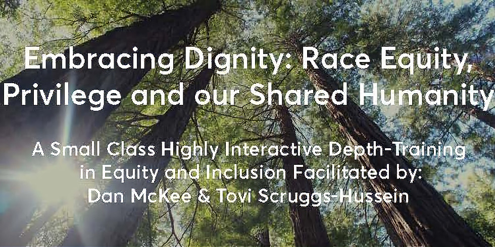 EMBRACING DIGNITY: RACE EQUITY, PRIVILEGE AND OUR SHARED HUMANITY