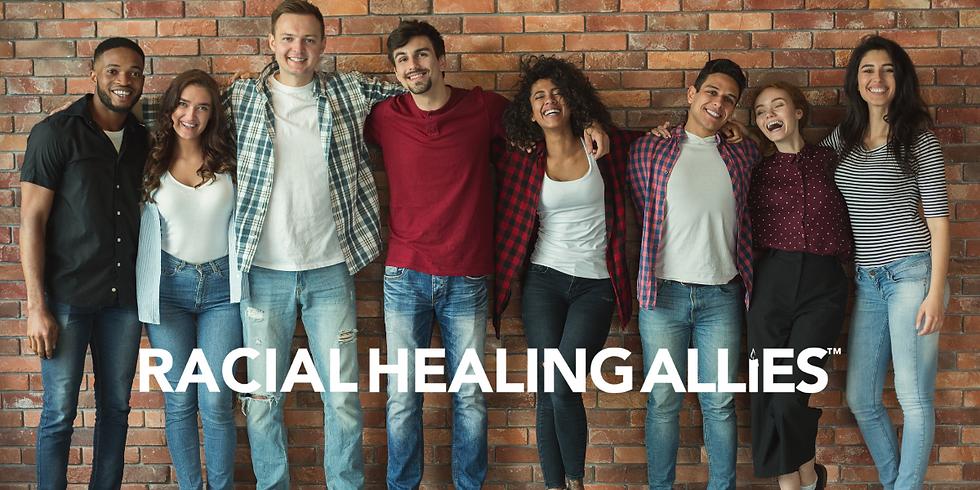 Racial Healing Allies Mindful Allyship: An Intro Course for Heart-felt Racial Healing
