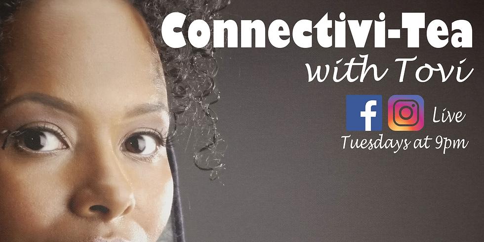 Connectivi-Tea with Tovi