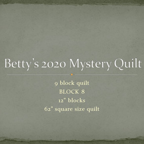 Betty's Mystery Quilt Challenge - Block Eight
