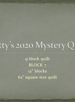 Betty's 2020 Mystery Quilt Challenge - Block Seven