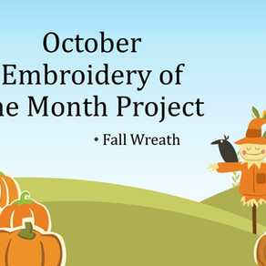 October 2020 Embroidery of the Month Project - Free Standing Applique Fall Wreath