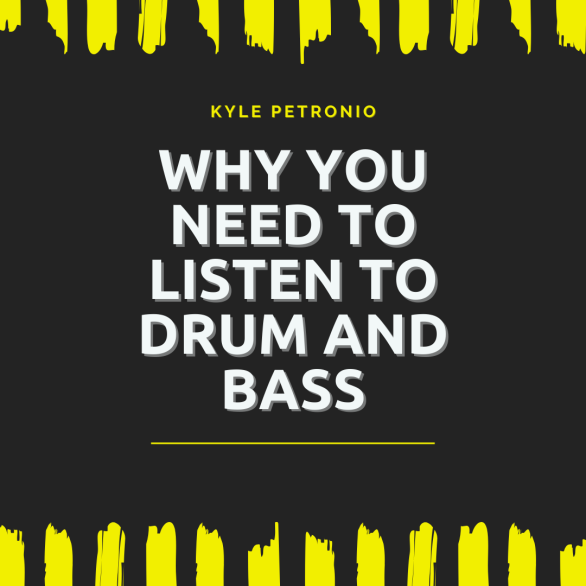 Why you need to listen to Drum and Bass