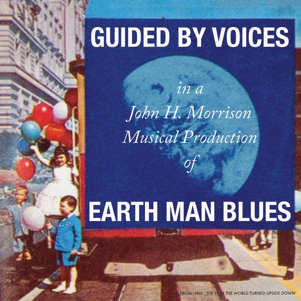 Guided by Voices Earth Man Blues Review