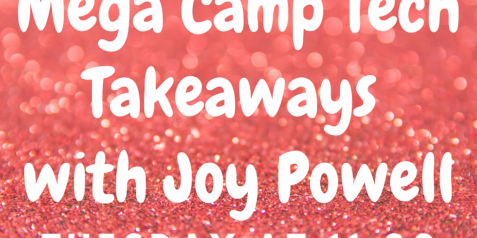 Megacamp Tech Takeaways with Joy Powell