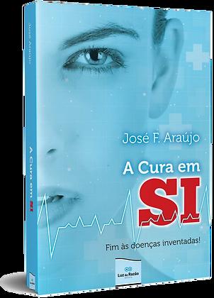A Cura em Si - Fim às doenças inventadas