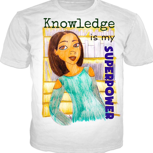 Knowledge is my Super Power Shirt