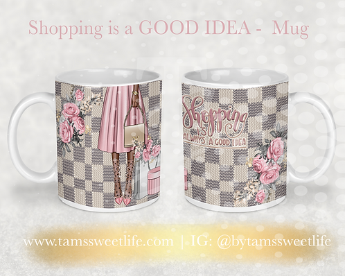Shopping is a GOOD IDEA Mug