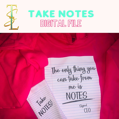 TAKE NOTES - Digital File