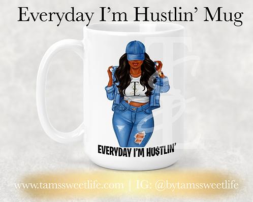 Everyday I'm Hustlin' Mug