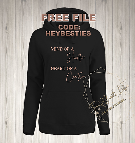 FREE FILE - MIND OF A HUSTLER, HEART OF A CRAFTER PNG & SVG