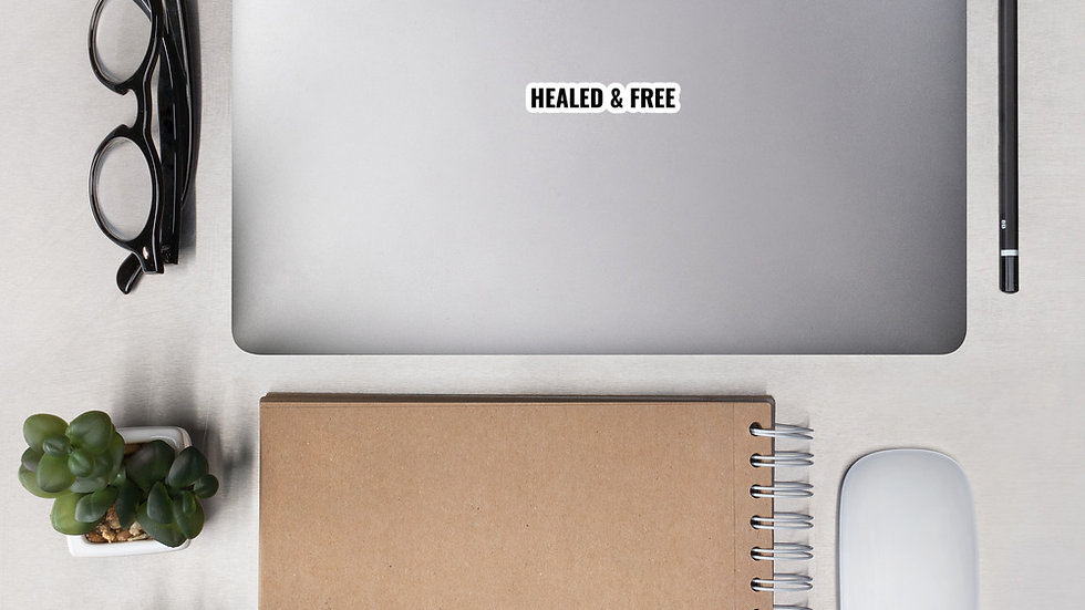 HEALED &  FREE Bubble-free stickers