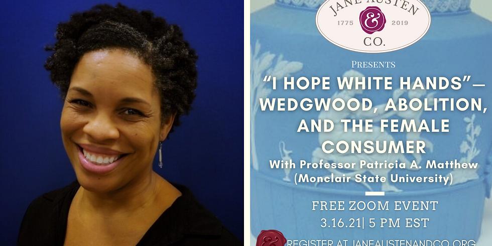 """I hope white hands""—Wedgwood, Abolition, and the Female Consumer"
