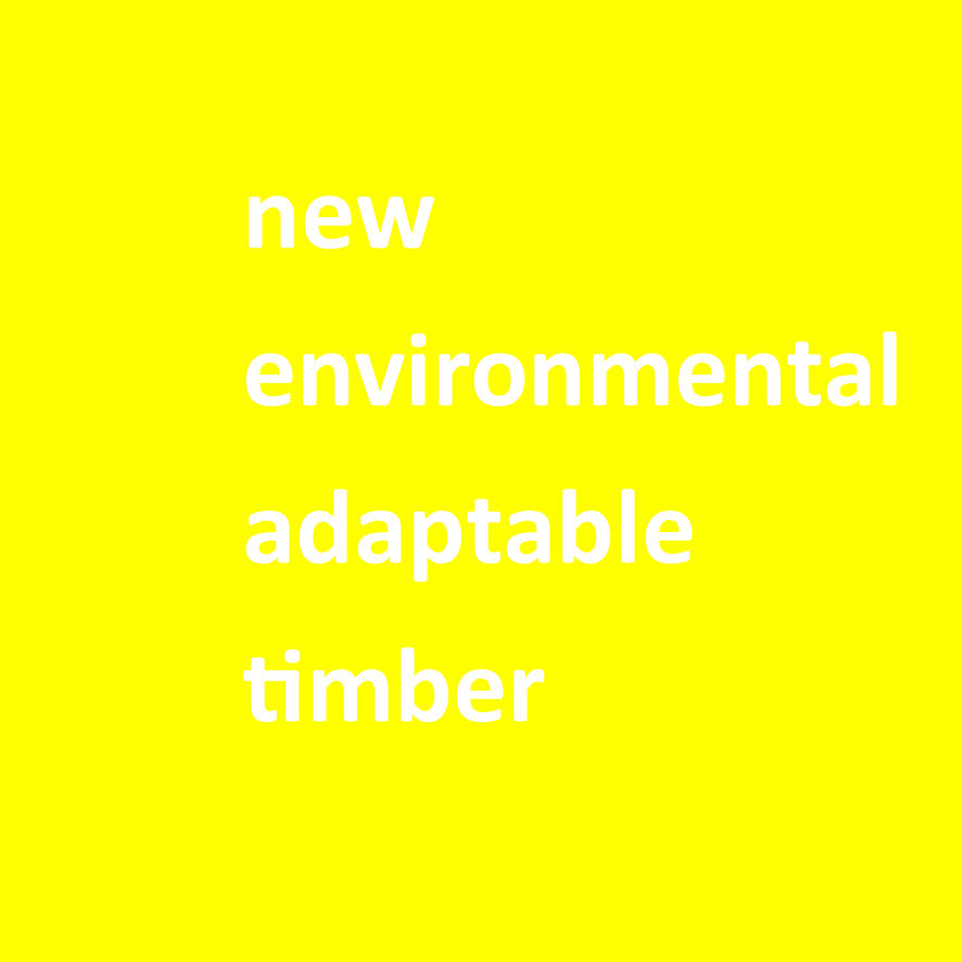 new environmental adaptable timber.png