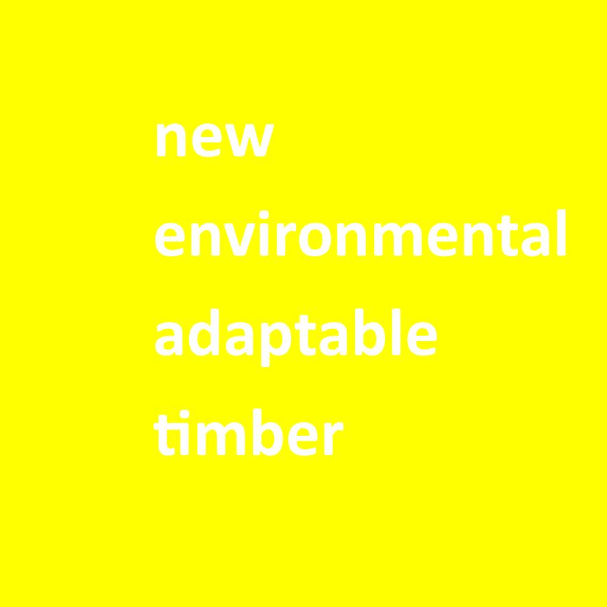 new environmental adaptable timber.png