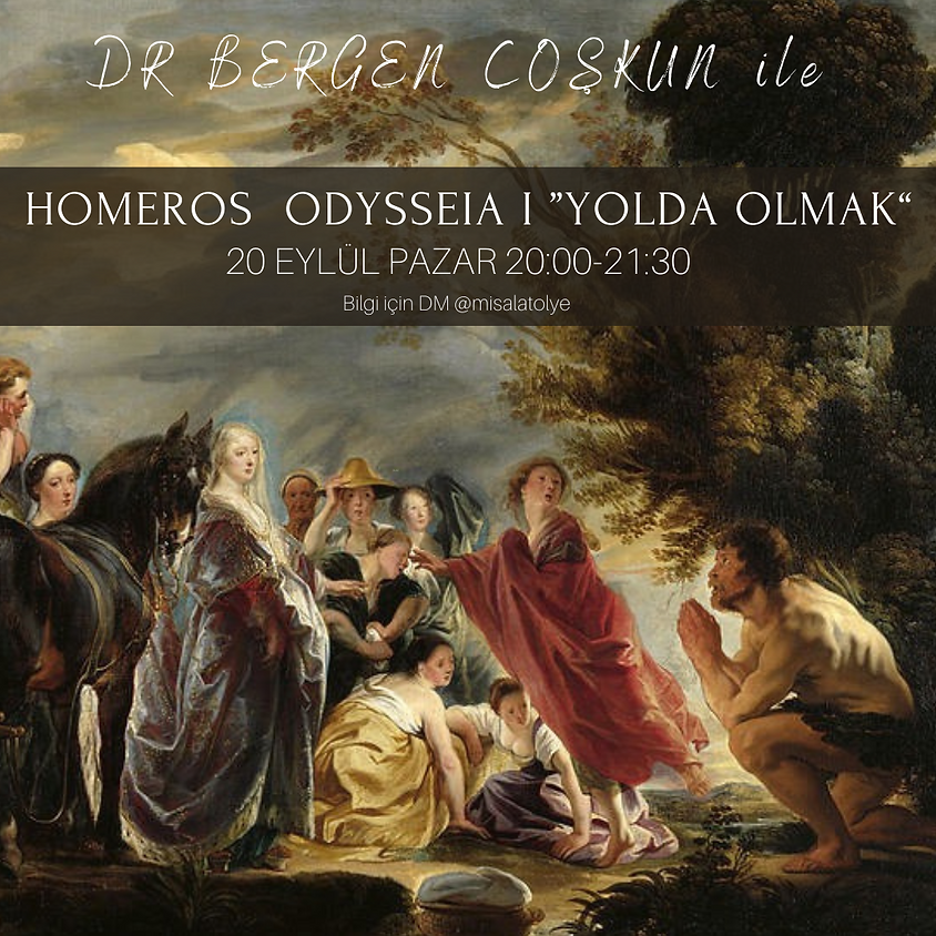 "Homeros Odysseia 1 ""Yolda olmak"""