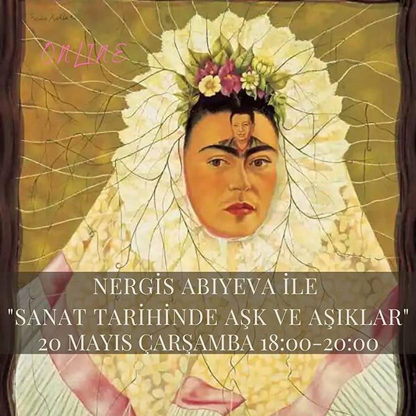 """Nergis Abıyeva ile """"Sanat tarihinde aşk ve aşıklar"""""""