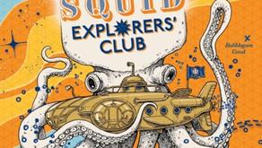 The Ocean Squid Explorers Club by Alex Bell