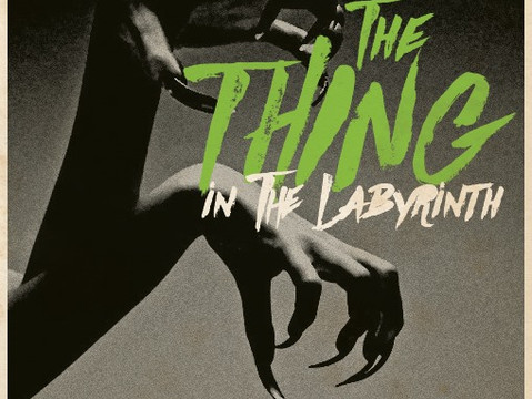 The Thing in the Labyrinth
