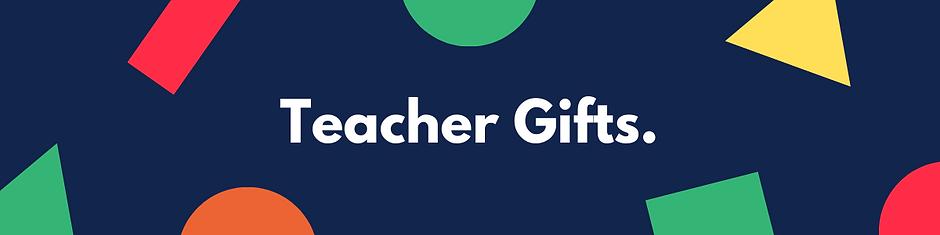Teacher Gifts..png