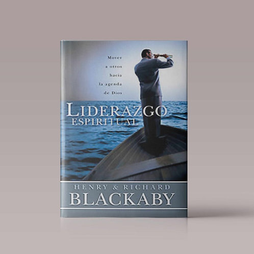 Liderazgo Espiritual | Autor: Henry & Richard Blackaby