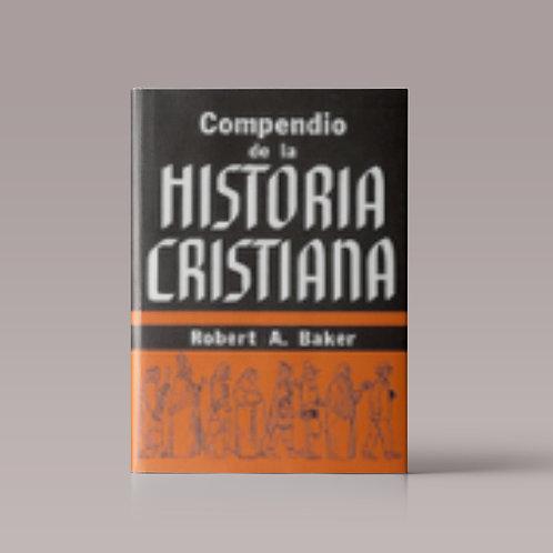 Compendio de la Historia Cristiana | Autor: Robert A. Baker